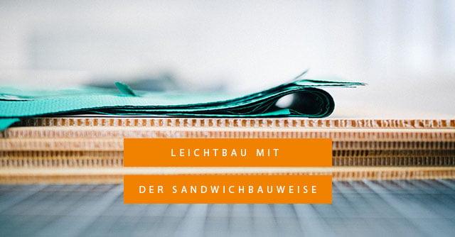 Die Sandwichbauweise - Leichtbau leicht gemacht!